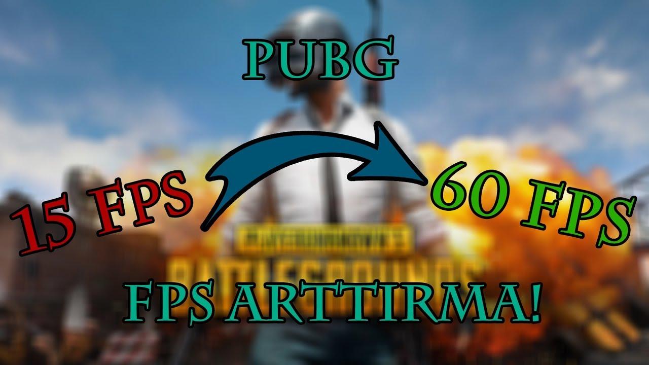 Pubg Fps nasıl arttırılır