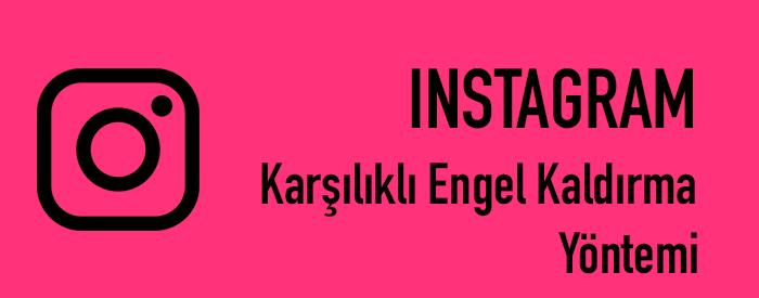 instagram karşılıklı engel kaldırma