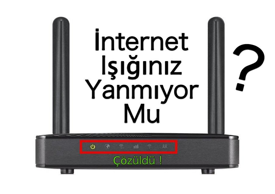 internet ışığı yanmıyor